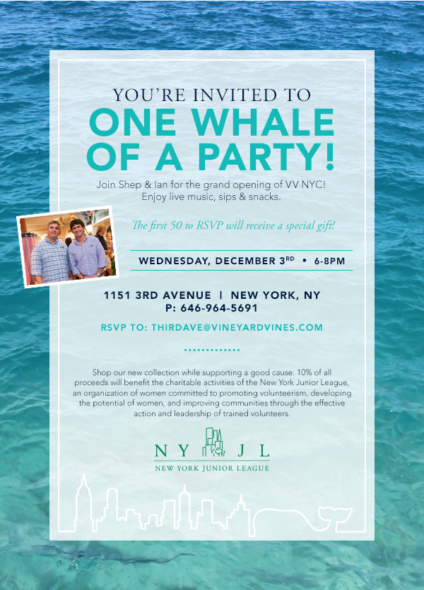 You're invited to a whale of a party! - New York Junior League & Vineyard Vines